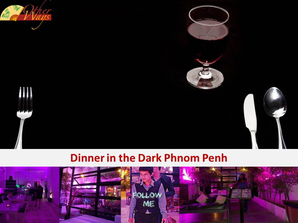 Dinner in the Dark Phnom Penh